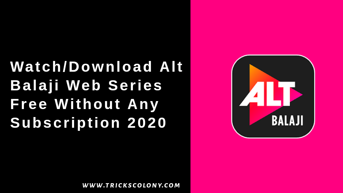 How To Watch/Download Alt Balaji Web Series Free Without Any Subscription