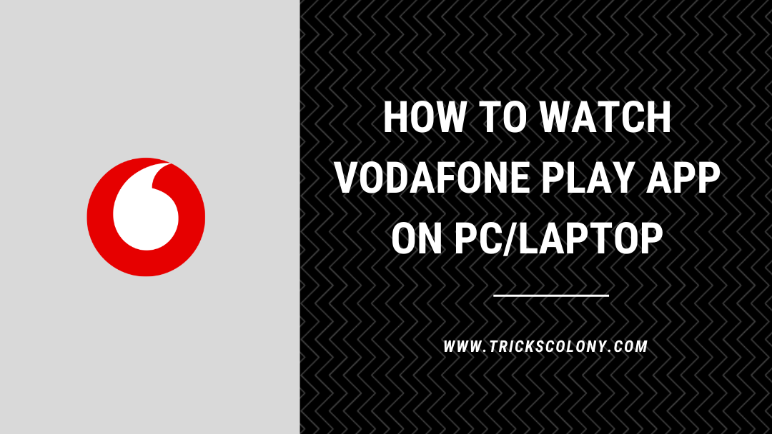 How To Watch Vodafone Play On Pc/Laptop